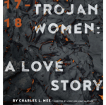 poster of Trojan Women: A Love Story By Charles L. Mee
